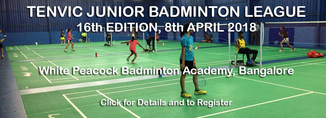Tenvic Junior Badminton League 16th Edition, Bangalore 2018