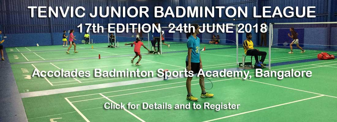 Tenvic Junior Badminton League 17th Edition, Bangalore 2018